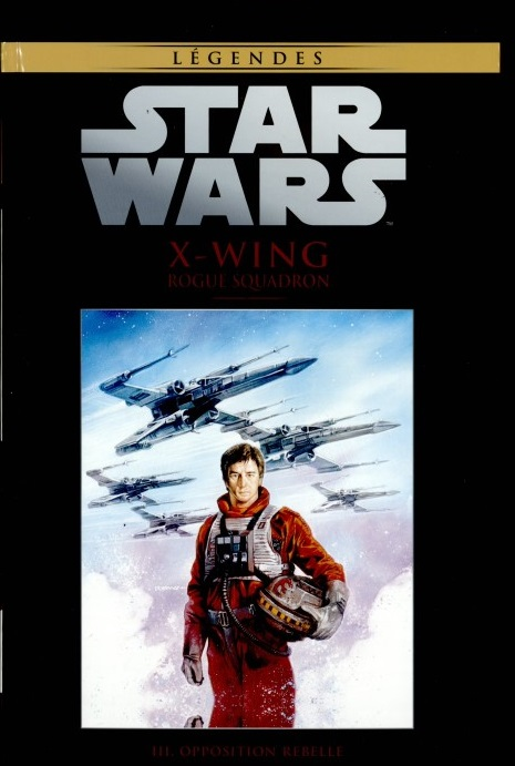 Tome 64 - X-Wing Rogue Squadron Tome 3: opposition Rebelle