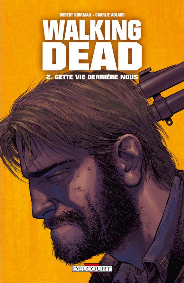 Walking Dead Tome 02 - Cette vie derrière nous