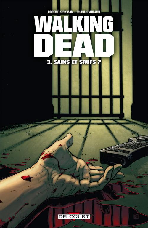 Walking Dead Tome 03 - Sains et saufs ?