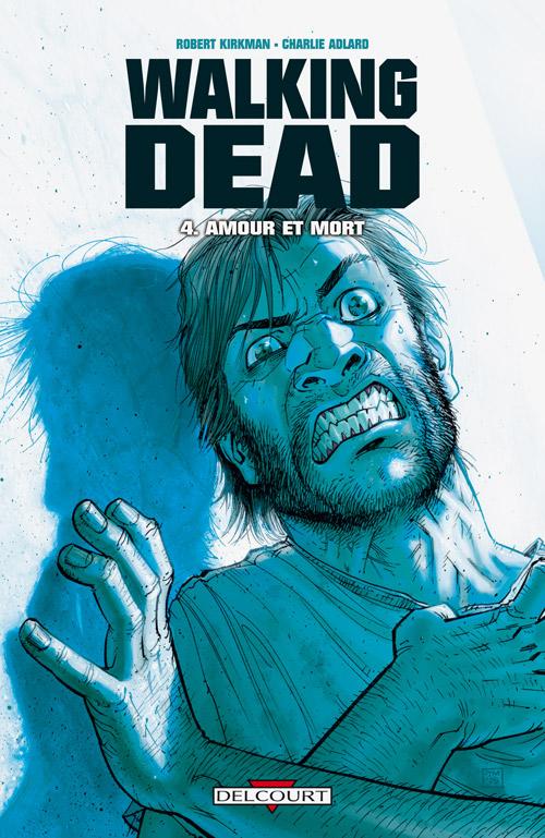 Walking Dead Tome 04 - Amour et mort