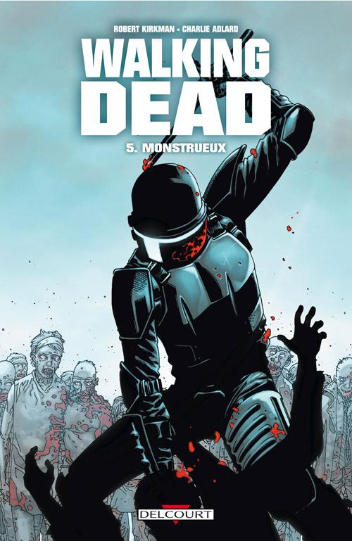 Walking Dead Tome 05 - Monstrueux