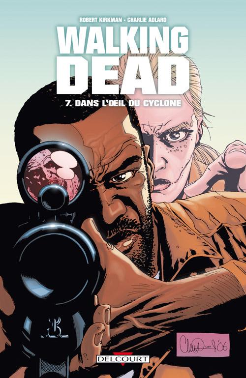 Walking Dead Tome 07 - Dans l'oeil du cyclone