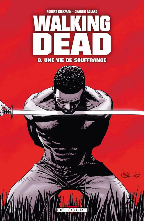 Walking Dead Tome 08 - Une vie de souffrance