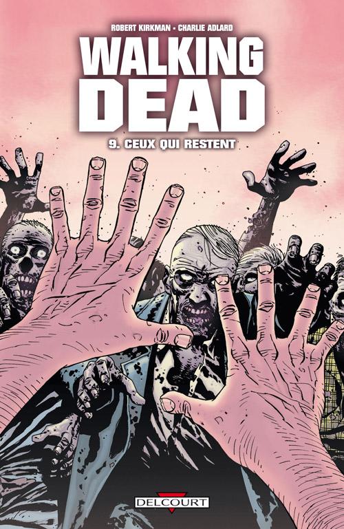 Walking Dead Tome 09 - Ceux qui restent ?