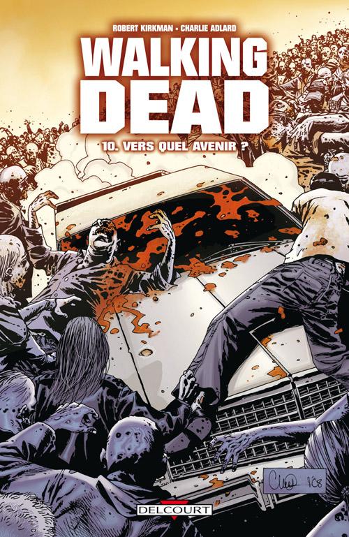 Walking Dead Tome 10 - Vers quel avenir ?