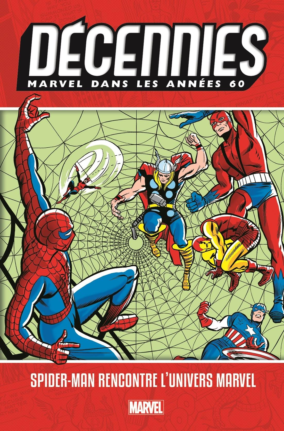 LES DÉCENNIES MARVEL - LES ANNÉES 60 : SPIDER-MAN RENCONTRE L'UNIVERS MARVEL
