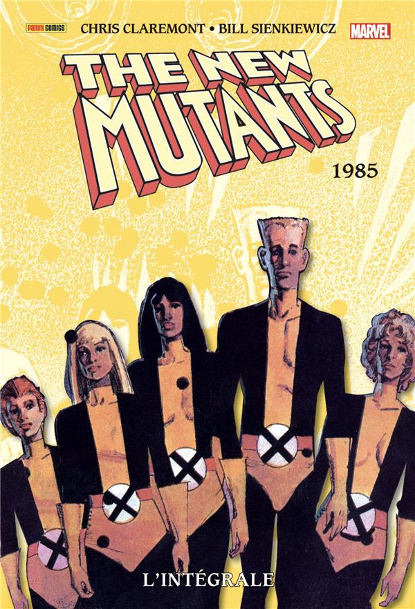 NEW MUTANTS : L'INTÉGRALE 1985