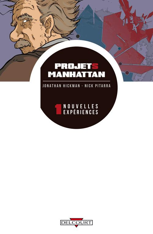 Projets Manhattan 1. Nouvelles expériences