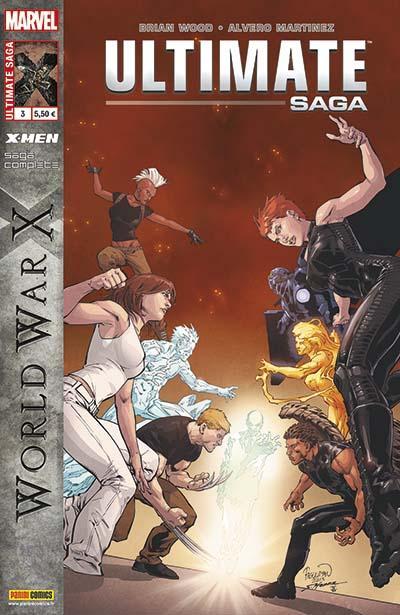 ULTIMATE SAGA 3 : ULTIMATE X-MEN - WORLD WAR X