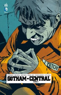 GOTHAM CENTRAL TOME 3