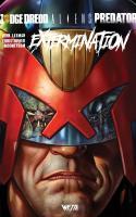 Judge Dredd / Aliens / Predator : Extermination - Édition Hardcore