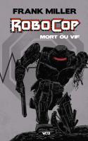 Robocop Mort Ou Vif Intégrale