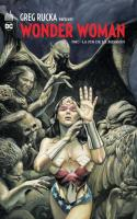Greg Rucka Présente Wonder Woman Tome 3