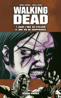 Walking Dead, Tomes 7 & 8 Dans L'oeil Du Cyclone / Une Vie De Souffrance