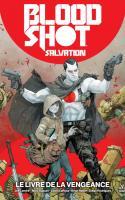 Bloodshot Salvation Tome 1 : Le Livre De La Vengeance