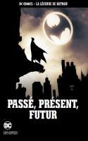 Tome 22: Batman - Passé, Présent, Futur