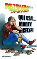 Retour Vers Le Futur Tome 04 - Qui Est Marty Mcfly ?