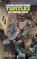 Les Tortues Ninja Tome 6 : Le Nouvel Ordre Mutant