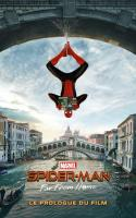 Spider-man : Far From Home – Le Prologue Du Film