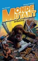 Monde Mutant, Intégrale