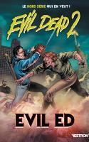 Evil Dead 2 : Evil Ed (evil Dead 2 Hors-série #2)