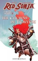 Red Sonja : L'autre Monde : Tome 2, Les Chemins De Traverse