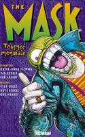 The Mask, Intégrale Vol. 3: Tournée Mondiale