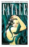 Fatale - Intégrale - Volume I