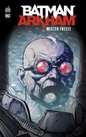 Batman Arkham : Mr Freeze