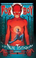 Fox-boy Tome 2 - La Nuit Du Renard