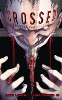Crossed - Tome 3: Valeurs familiales