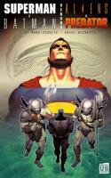 Superman & Batman Versus Aliens & Predator
