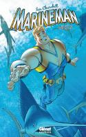 Marineman Tome 1 - Une question de Vie ou de Mer