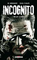 Incognito 1. Projet Overkill