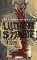 Luther Strode Tome 1: Un Bien Etrange Talent