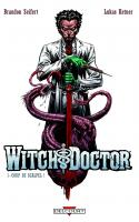Witch Doctor Tome 1 - Coup de Scalpel!