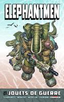 Elephantmen Tome 1 - Jouets de Guerre