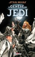 STAR WARS - LA GENÈSE DES JEDI Tome 1 - L'Éveil de la Force
