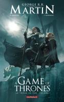 A Game Of Thrones - Le Trône De Fer: Tome 1