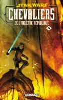 Star Wars - Chevaliers de l'Ancienne République 09 : Le Dernier Combat