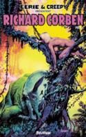 Eerie Et Creepy Presentent : Richard Corben Vol. 1