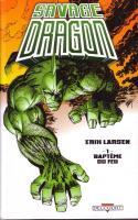 Savage Dragon 1. Baptême Du Feu
