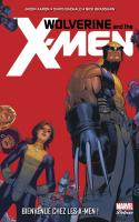 WOLVERINE AND THE X-MEN 1 - BIENVENUE CHEZ LES X-MEN !