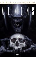 Le Feu Et La Roche, Tome 2 : Aliens