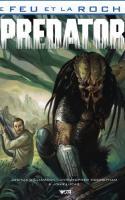 Le Feu Et La Roche, Tome 3 : Predator
