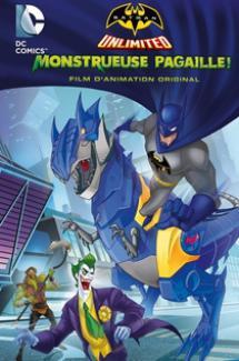 Batman Unlimited : Monstrueuse pagaille