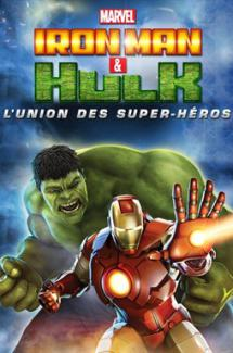 Iron Man & Hulk : l'union des super héros