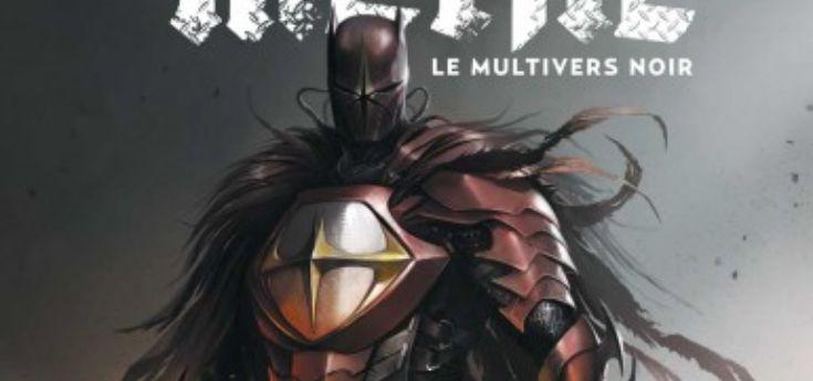 [Review VF] Batman Metal : Le Multivers Noir