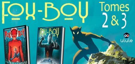 Fox-Boy 2 et 3 lancent leur financement participatif