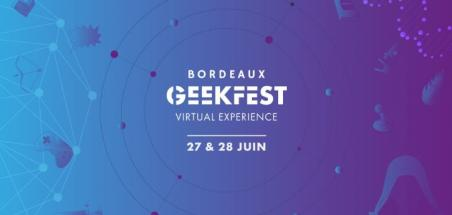 Le Bordeaux Geekfest 2020 en mode virtuel !